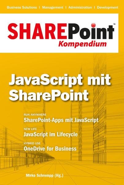 SharePoint Kompendium - Bd. 6: JavaScript mit Shar...