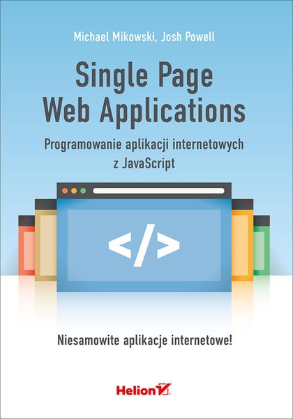 Single Page Web Applications. Programowanie aplika...