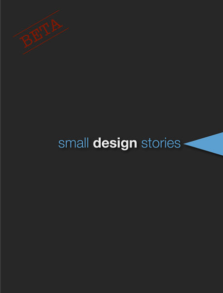 Small Design Story