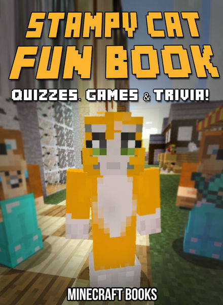 Stampy Cat Fun Book: Quizzes, Games & Trivia!