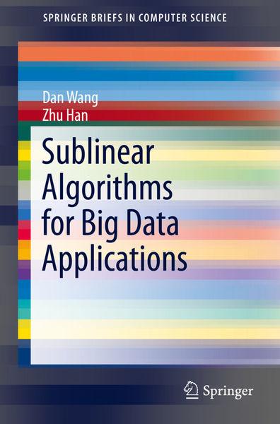 Sublinear Algorithms for Big Data Applications