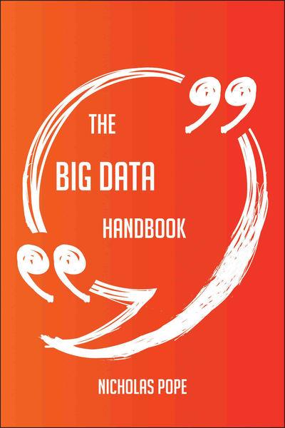 The Big Data Handbook - Everything You Need to Kno...