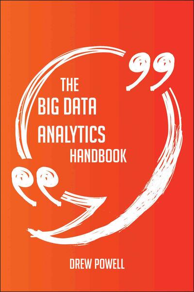 The Big Data analytics Handbook - Everything You N...