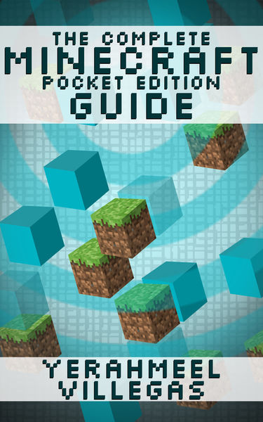 The Complete Minecraft Pocket Edition Guide
