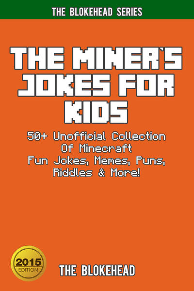 The Miner's Jokes For Kids: 50+ Unofficial Collect...