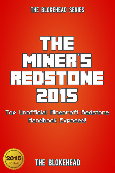 The Miner's Redstone 2015: Top Unofficial Minecraf...