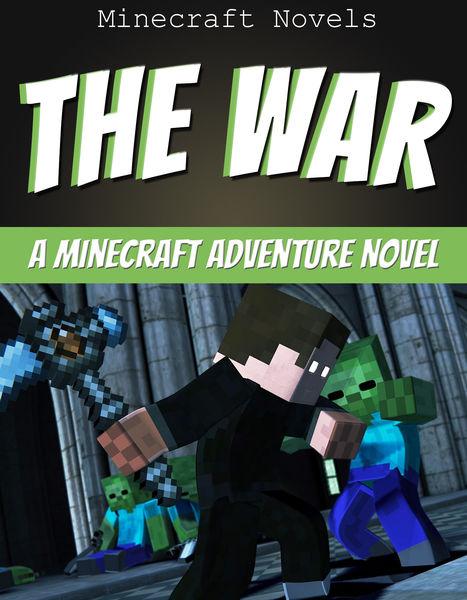 The War: An Unofficial Minecraft Adventure Novel