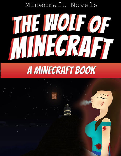 The Wolf Of Minecraft: An Unofficial Minecraft Boo...