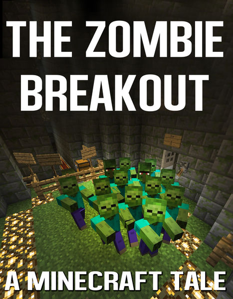 The Zombie Breakout from Creeper Prison: A Minecra...