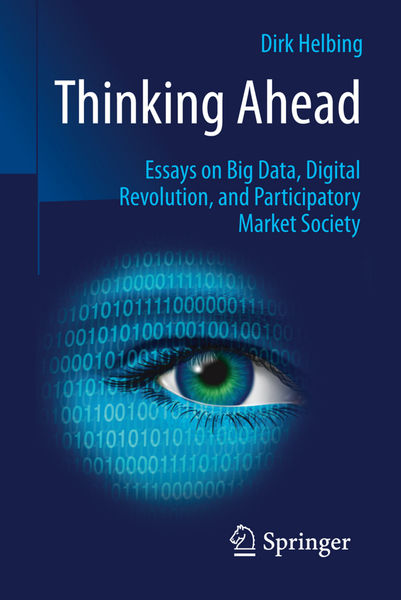 Thinking Ahead - Essays on Big Data, Digital Revol...
