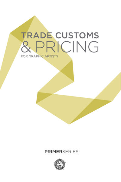 Trade Customs & Pricing Guidelines for Graphic Art...
