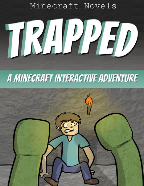 Trapped: An Unofficial Minecraft Interactive Adven...