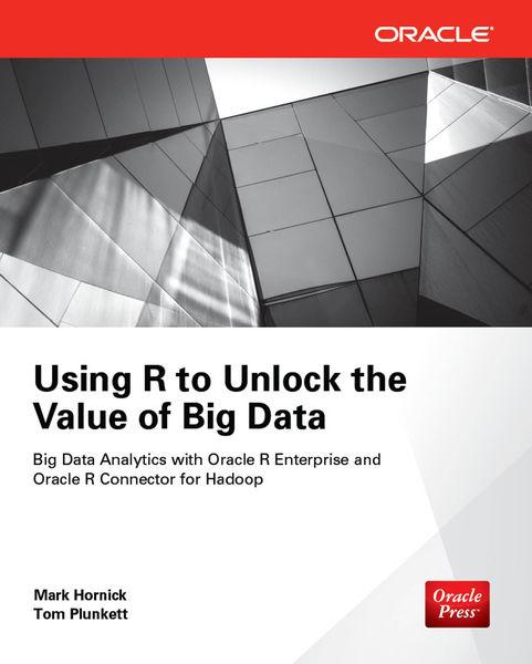 Using R to Unlock the Value of Big Data: Big Data ...