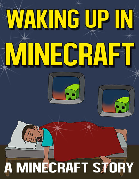 Waking Up In Minecraft: A Minecraft Story