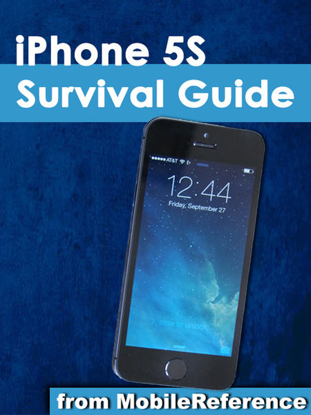 iPhone 5S Survival Guide: Step-by-Step User Guide ...