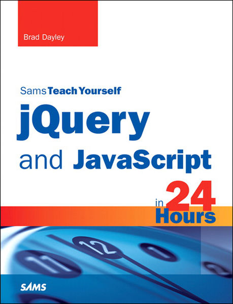 jQuery and JavaScript in 24 Hours, Sams Teach Your...
