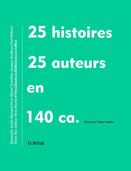 25 histoires, 25 auteurs en 140 ca.