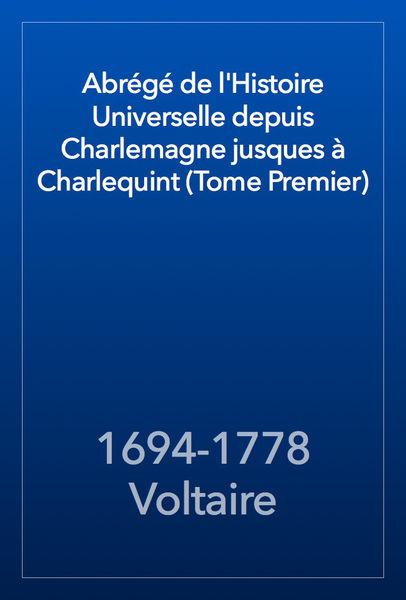 Abrégé de l'Histoire Universelle depuis Charlemagn...