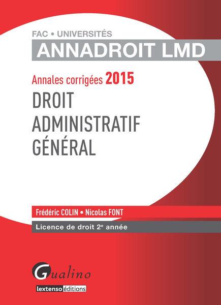 Annales corrigées 2015 - Droit administratif génér...
