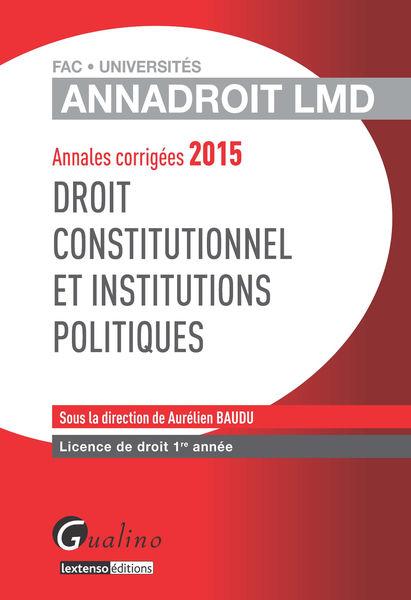 Annales corrigées 2015 - Droit constitutionnel et ...