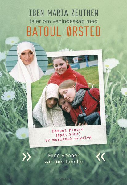 Batoul Ørsted: Mine venner var min familie