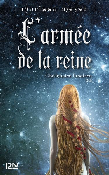 Chroniques lunaires - livre 2.5, L'armée de la rei...