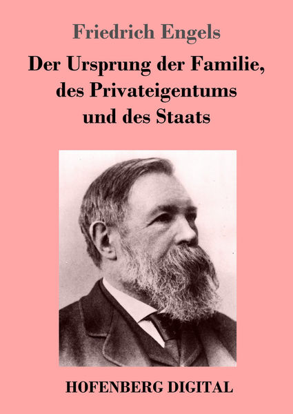Der Ursprung der Familie, des Privateigentums und ...