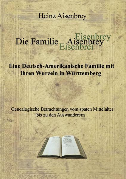 Die Familie Aisenbrey. Eine Deutsch-Amerikanische ...