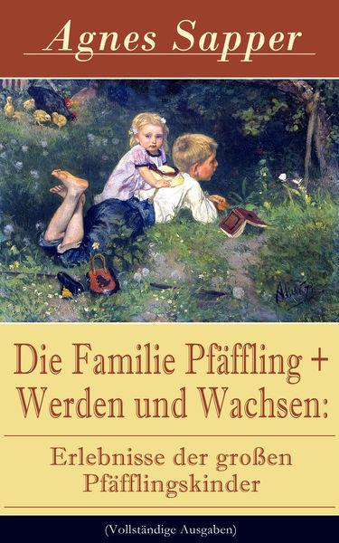 Die Familie Pfäffling + Werden und Wachsen: Erlebn...