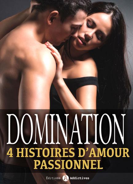 Domination: 4 histoires d'amour passionnel