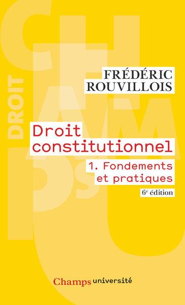 Droit constitutionnel (Tome 1) - Fondements et pra...