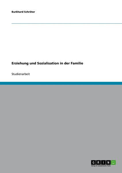Erziehung und Sozialisation in der Familie