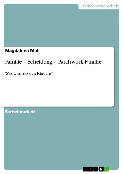 Familie - Scheidung - Patchwork-Familie