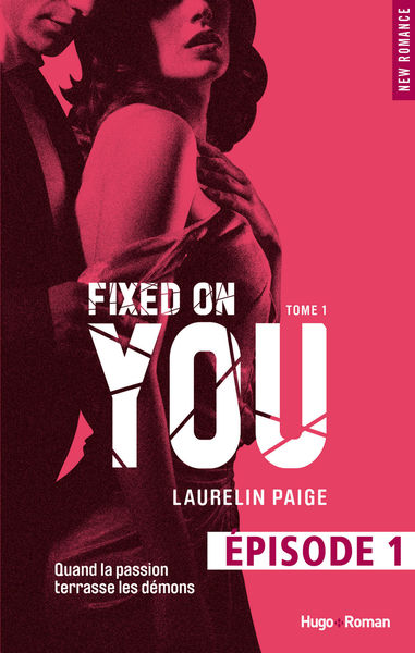 Fixed on you - tome 1 Episode 1