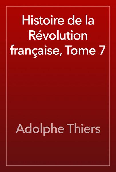 Histoire de la Révolution française, Tome 7