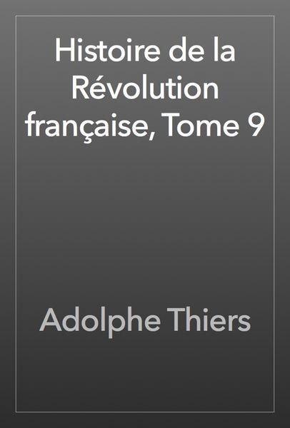 Histoire de la Révolution française, Tome 9