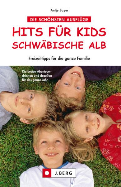Hits für Kids Schwäbische Alb: Freizeittipps für d...