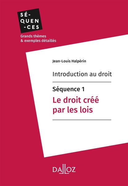Introduction au droit - Séquence 1. Le droit créé ...