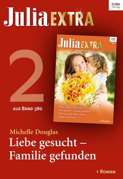Julia Extra Band 380 - Titel 2: Liebe gesucht - Fa...