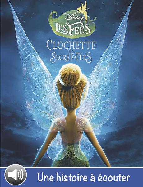 La Fée Clochette et le secret des fées, une histoi...