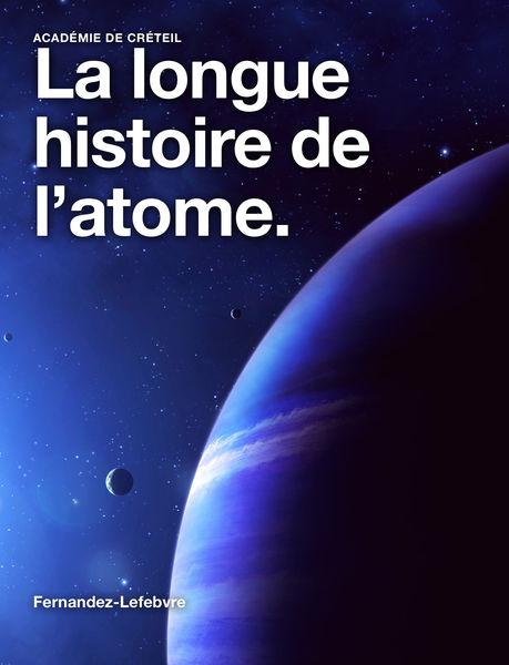 La longue histoire de l'atome.