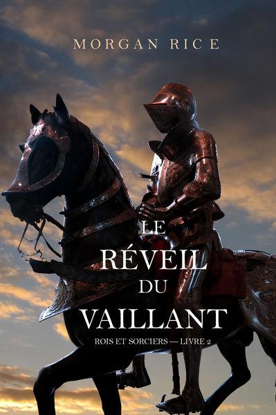 Le Réveil Du Vaillant (Rois et Sorciers — Livre 2)