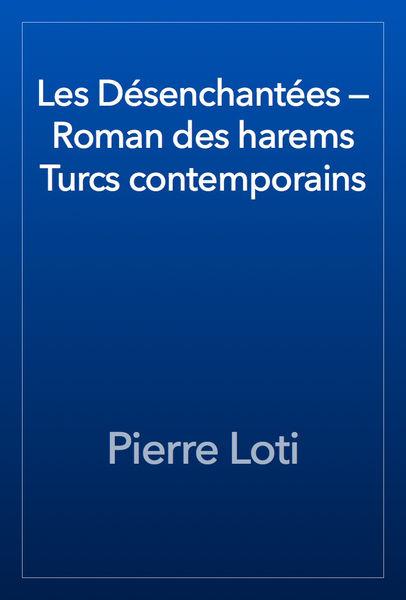 Les Désenchantées — Roman des harems Turcs contemp...