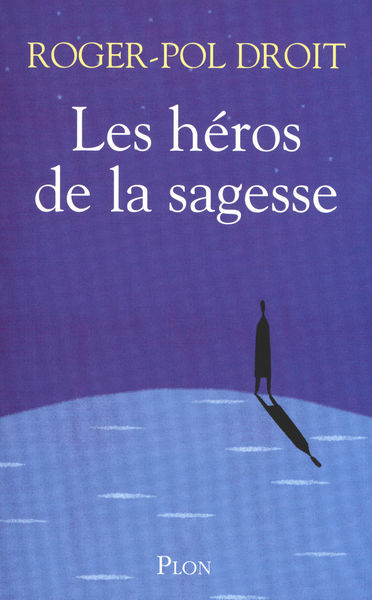Les héros de la sagesse