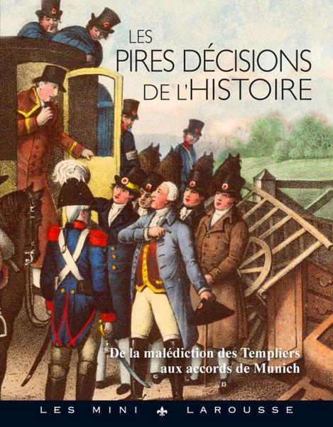 Les pires décisions de l'histoire