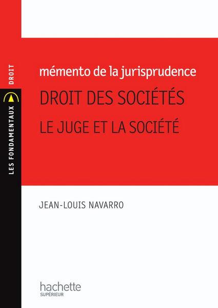 Mémento de la jurisprudence, droit des sociétés : ...