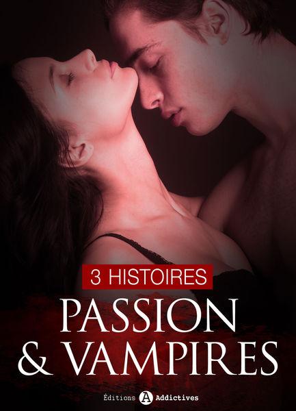 Passion & Vampires, 3 histoires