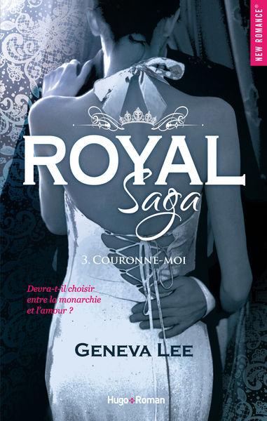 Royal saga - tome 3 Couronne-moi