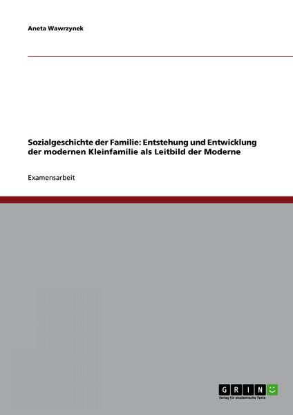 Sozialgeschichte der Familie: Entstehung und Entwi...