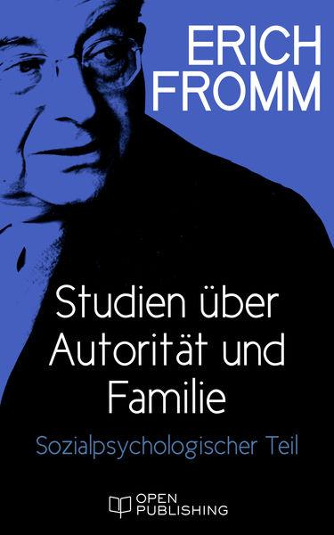 Studien über Autorität und Familie. Sozialpsycholo...